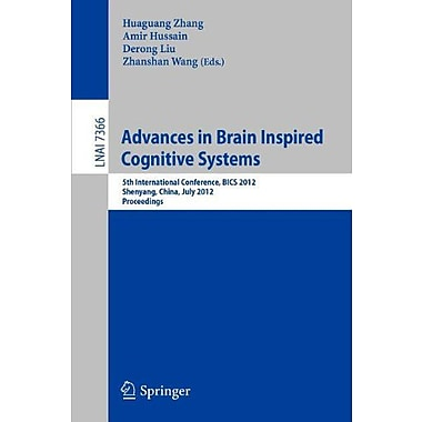 Advances in Brain Inspired Cognitive Systems: 5th International Conference, BICS 2012, Shenyang, Liaon, New Book (9783642315602)