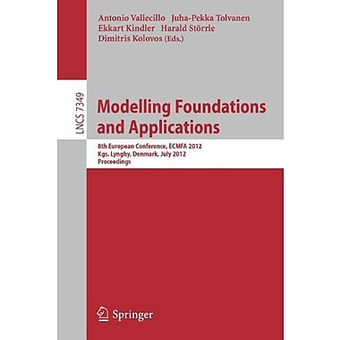 Modelling Foundations and Applications: 8th European Conference, ECMFA 2012, Kgs. Lyngby, Denmark, Jul, New Book (9783642314902)