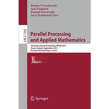 Parallel Processing and Applied Mathematics: 9th International Conference, PPAM 2011, Torun, Poland, S, New Book (9783642314636)