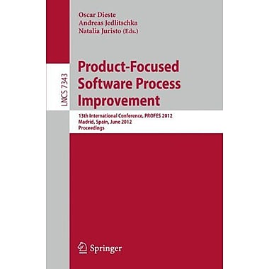 Product-Focused Software Process Improvement: 13th International Conference, PROFES 2012, Madrid, Spai, New Book (9783642310621)
