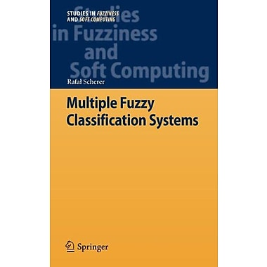 Multiple Fuzzy Classification Systems (Studies in Fuzziness and Soft Computing), Used Book (9783642306037)