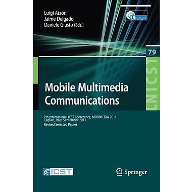 Mobile Multimedia Communications: 7th International ICST Conference, MOBIMEDIA 2011, Calgari, Italy, , Used Book (9783642304187)