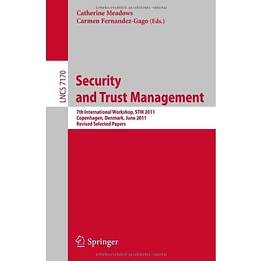 Security and Trust Management: 7th International Workshop, STM 2011, Copenhagen, Denmark, June 27-28,, Used Book (9783642299629)