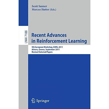 Recent Advances in Reinforcement Learning: 9th European Workshop, EWRL 2011, Athens, Greece, Septembe, Used Book (9783642299452)