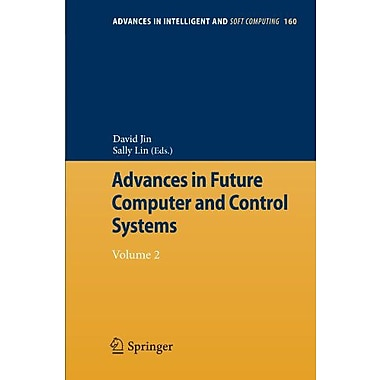 Advances in Future Computer and Control Systems: Volume 2 (Advances in Intelligent and Soft Computing), New Book (9783642293894)