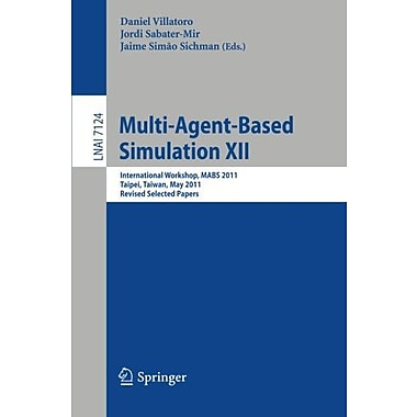 Multi-Agent-Based Simulation XII: International Workshop, MABS 2011, Taipei, Taiwan, May 2-6, 2011, R, Used Book (9783642283994)