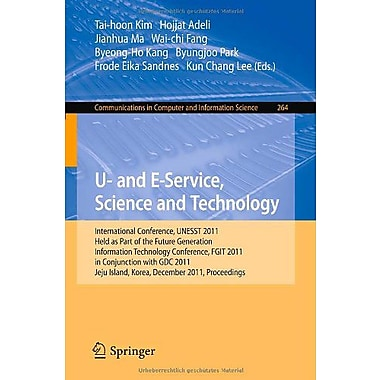 U- and E-Service, Science and Technology: International Conference, UNESST 2011, Held as Part of the , Used Book (9783642272097)