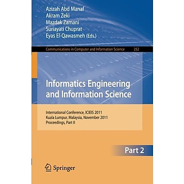 Informatics Engineering and Information Science, Part II: International Conference, ICIEIS 2011, Kual (9783642254529)
