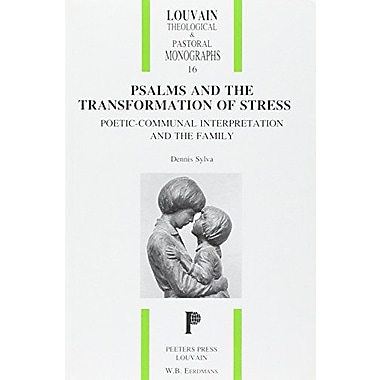 Psalms and the Transformation of Stress: Poetic-Communal Interpretation and the Family(Louvain Theolo (9789068316346)
