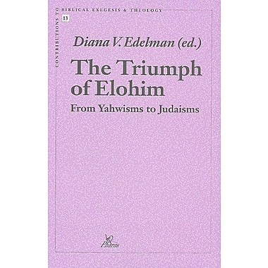 The Triumph of Elohim From Yahwisms to Judaisms (Contributions to Biblical Exegesis & Theology), Used Book (9789039001240)