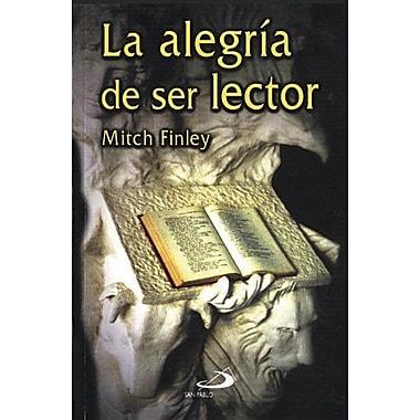 La Alegria De Ser Lector (Spanish Edition), New Book (9789508615251)
