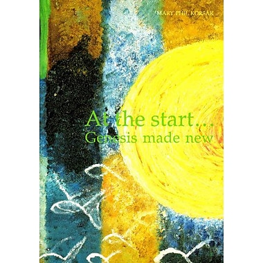 At the Start: Genesis Made New (European series), New Book (9789071345777)