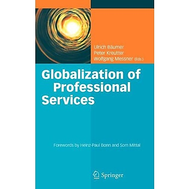 Globalization of Professional Services: Innovative Strategies, Successful Processes, Inspired Talent , Used Book (9783642291807)