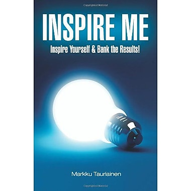 INSPIRE ME - Inspire Yourself & Bank the Results, New Book (9789526734620)