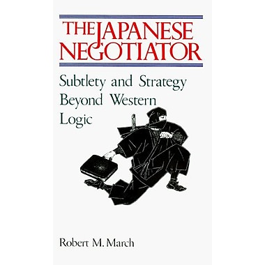 Japanese Negotiator: Sublety and Strategy Beyond Western Logic (9784770014627)