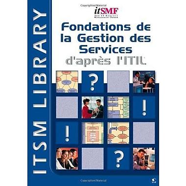 Fondations de la Gestion des Services d'apres l'ITIL (French Edition), New Book (9789087530075)