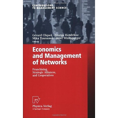Economics and Management of Networks: Franchising, Strategic Alliances, and Cooperatives(Contributions, New Book (9783790817577)