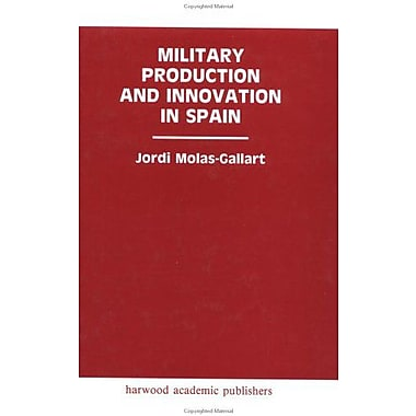 Military Production and Innovation in Spain (Routledge Studies in Defence and Peace Economics), New Book (9783718652808)