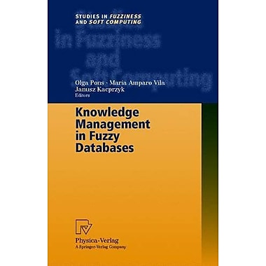 Knowledge Management in Fuzzy Databases (Studies in Fuzziness and Soft Computing), New Book (9783790812558)
