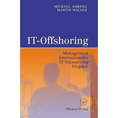 IT-Offshoring: Management internationaler IT-Outsourcing-Projekte (German Edition), New Book (9783790817324)