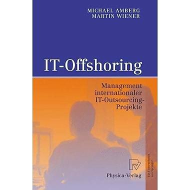 IT-Offshoring: Management internationaler IT-Outsourcing-Projekte (German Edition) (9783790817324)