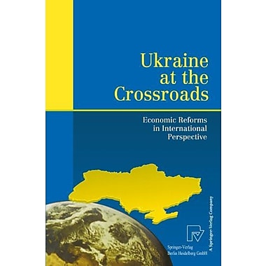 Ukraine at the Crossroads: Economic Reforms in International Perspective, New Book (9783790811896)