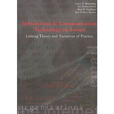 Information & Communication Technology in Action: Linking Theory & Narratives of Practice (9788763001304)