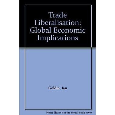 Trade Liberalisation: Global Economic Implications, Used Book (9789264139626)