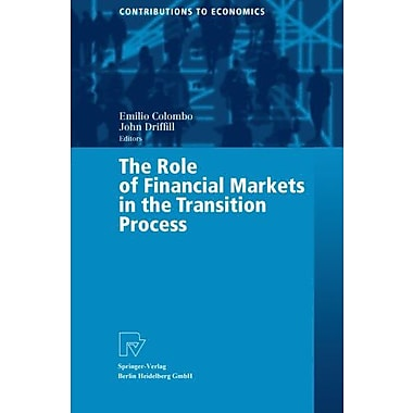 The Role of Financial Markets in the Transition Process (Contributions to Economics), Used Book (9783790800043)