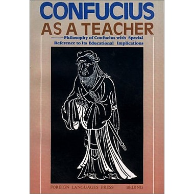 Confucius as a Teacher: Philosophy of Confucius with Special Reference to Its Educational Implications, Used Book(9787119010076)