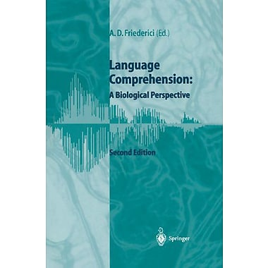 Language Comprehension: A Biological Perspective (9783642642012)