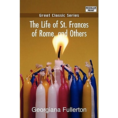 The Life of St. Frances of Rome, and Others, Used Book (9788132040125)