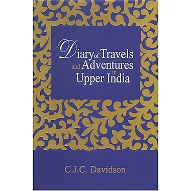 Diary of Travels and Adventures in Upper India (2 Vols.), Used Book (9788121511179)