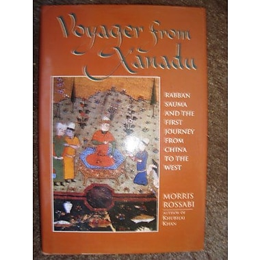 Voyager from Xanadu: Rabban Sauma and the First Journey from China to the West, New Book (9784770016508)