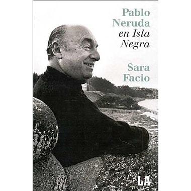 Pablo Neruda En Isla Negra (Coleccion Imagen Latente) (Spanish Edition) (9789509536296)