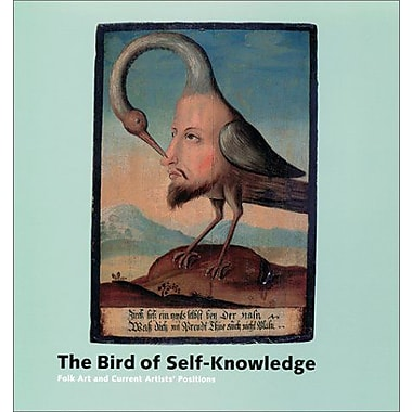 The Bird of Self-Knowledge: Folk Art and Current Artists' Positions, New Book (9783908161646)