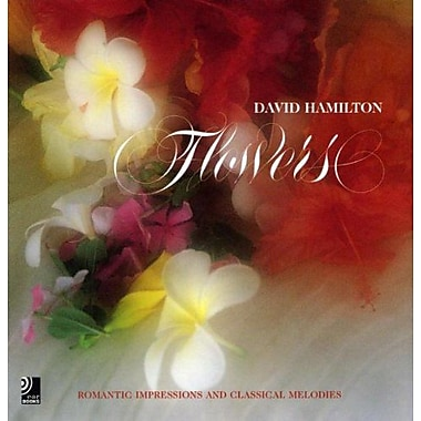 Flowers: Romantic Impressions and Classical Melodies/ David Hamilton (Streichartikel), Used Book (9783937406077)