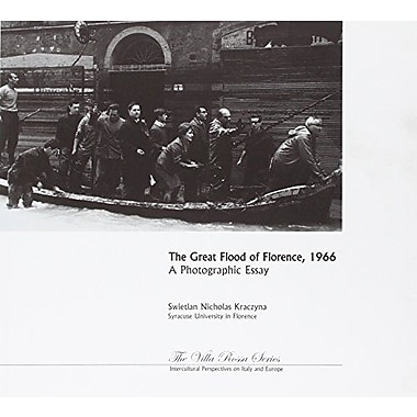 The Great Flood of Florence, 1966: A Photographic Essay (Villa Rossa) (9788895250007)