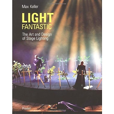 Light Fantastic: The Art and Design of Stage Lighting (Photography), Used Book (9783791321622)