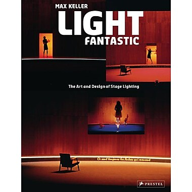 Light Fantastic: The Art and Design of Stage Lighting, New Book (9783791343716)