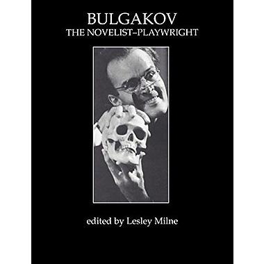 Bulgakov: The Novelist-Playwright (Russian Theatre Archive,) (9783718656202)