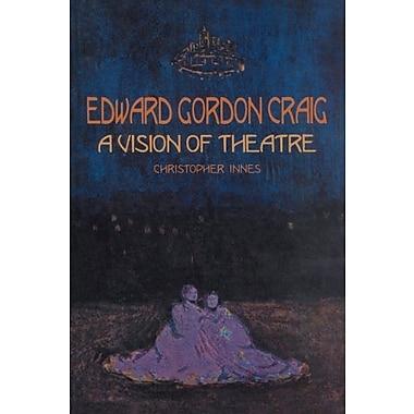 Edward Gordon Craig: A Vision of Theatre (Contemporary Theatre Studies), Used Book (9789057021251)