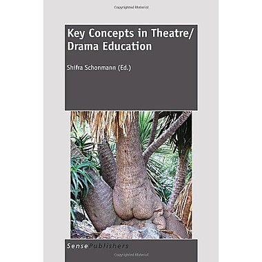 Key Concepts in Theatre/Drama Education, New Book (9789460913303)