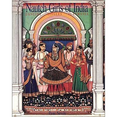 Nautch girls of India: Dancers, singers, playmates (9788190068802)