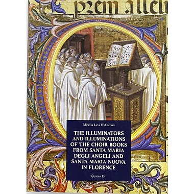 The Illuminators and Illuminations of the Choir s from Santa Maria Degli Angeli and Santa Maria Nuova, Used Book (9788870382587)