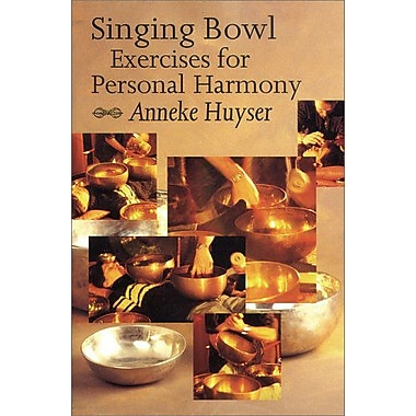 Singing Bowl Exercises for Personal Harmony, Used Book (9789074597395)