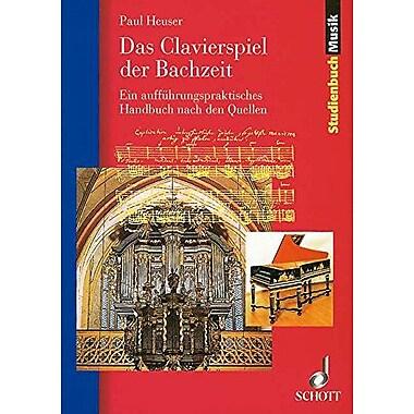 DAS CLAVIERSPIEL DER BACHZEIT (Studienbuch Musik), Used Book (9783795787103)