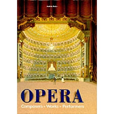 Opera: Composers, Works, Performers, New Book (9783829035712)
