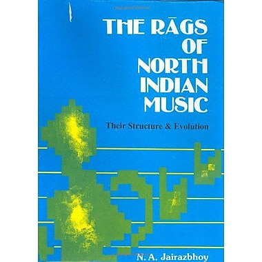 The Rags of North Indian Music: Their Structure and Evolution (9788171543953)
