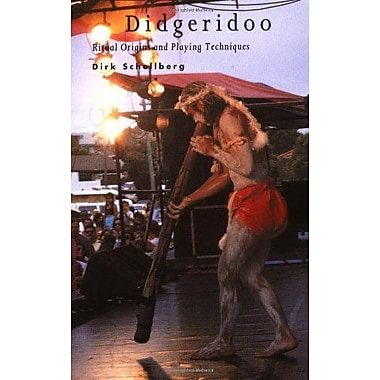 Didgeridoo: Ritual Origins and Playing Techniques (9789074597135)